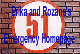 Leads to Erika and Rozane's Emergency Homepage- One of the best E sites out there.
